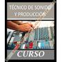 Hagase Un Tecnico De Sonido Y Produccion Musical Dj Mezclas