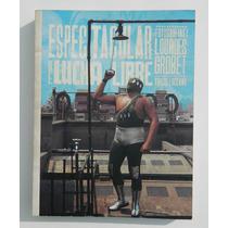 Libro Espectacular De Lucha Libre Fotos Lourdes Grobet