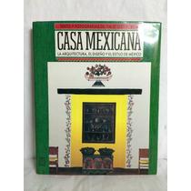 Casa Mexicana La Arquitectura El Diseño Y El Estilo México
