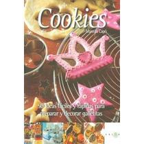 Cookies. 50 Ideas Fáciles Y Rápidas Para Prepar Envío Gratis