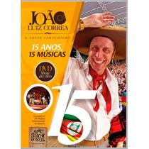 Dvd João Luiz Correa - 15 Anos, 15 Sucessos