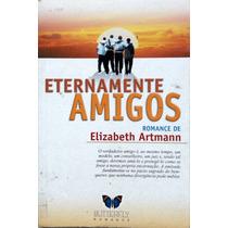 Eternamente Amigos - Elizabeth Artmann - Romance Espírita