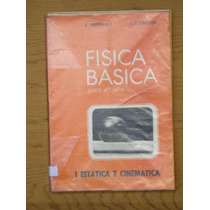 Fisica Basica 4º Año Estatica Y Cinematica Tornaria-tinetto