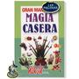 Libro De Magia Casera - Recetas Y Hechizos De Magia Blanca