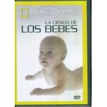 La Ciencia De Los Bebes. National Geographic. Nueva Original