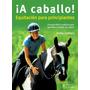 A Caballo !! Equitacion Para Principiantes * Hispano Europea