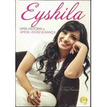 Livro Uma História De Amor E Perseverança - Eyshila