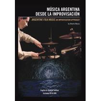 Musica Argentina Desde La Improvisacion Alberto Mazza+cd&dvd