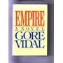 Empire - Gore Vidal - Novela En Idioma Ingles - Tapa Dura
