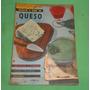 Album De Recetas Mucho Gusto N° 12 A Base De Queso 1957