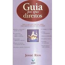 Livro Guia Dos Seus Direitos Josué Rios - 1998