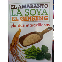 El Amaranto La Soya El Fin Seno Plantas Maravillosas