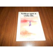 Voltas Que A Vida Dá - Zibia M. Gasparetto