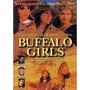 Dvd Buffalo Girls - As Últimas Pistoleiras - Leg Em Port