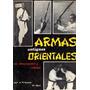 Libro Armas Antiguas Orientales J. Yráyzoz