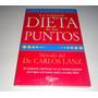 Libro La Original Dieta De Los Puntos Por Dr. Carlos Lanz