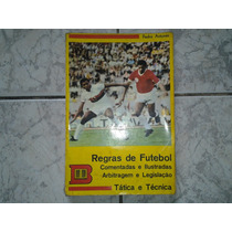 Regras De Futebol Comentadas-ilustradas Autor Pedro Antunes