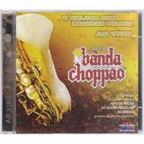 Cd Banda Choppão O Melhor Das Grandes Festas
