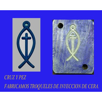 Troquel De Pez Y Cruz, Para Inyeccion De Plastico O Cera