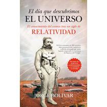 El Día Que Descubrimos El Universo | Einstein Relatividad