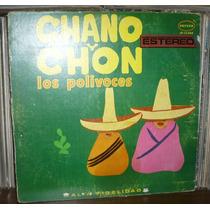 Los Polivoces Lp Chano Y Chon