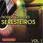 Cd Nossos Grandes Seresteiros - Vol. 1 - Francisco Alves