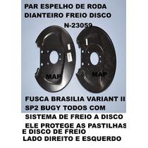 2 Espelhos Defletor Da Roda (proteçao Do Disco Freio) Fusca