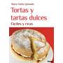 Tortas Y Tartas Dulces - María Nuñez Quesada