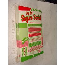 Libro Ley Del Seguro Social , 324 Paginas , Año 1998