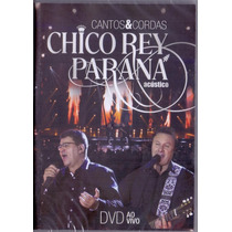 Chico Rey E Paraná - Cantos E Cordas Ao Vivo (dvd Lacrado)