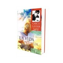 Livro Espirita: E A Vida Continua - Chico Xavier