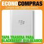 Tapa Trasera Para Blackberry Q10 Color Blanco 100% Nueva!!!!