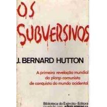 Livro Os Subversivos J Bernard Hutton