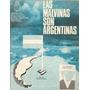 Las Malvinas Son Argentinas Presidencia De La Nación 1974