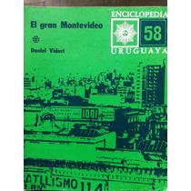 El Gran Montevideo -enciclopedia Uruguaya 58 -daniel Vidart