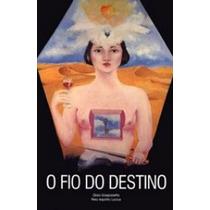 Livro - O Fio Do Destino - Zibia Gasparetto - Espiritismo