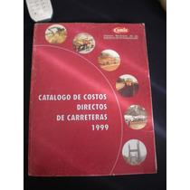Catalogo De Costos Directos De Carreteras 1999, Cmic
