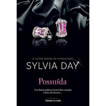 Possuída - Livro Romance De Sylvia Day