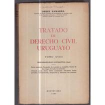 Tratado De Derecho Civil Uruguayo. Tomo Xviii. Jorge Gamarra