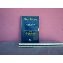Reinventando O Trabalho. Tom Peters. 3 Livros Em 1.
