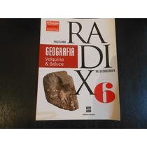 Geografia Projeto Radix 6 Valquiria & Beluce Para Professor