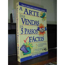 * Livro: A Arte Das Vendas Em 5 Passos Fáceis -- Martin Edic