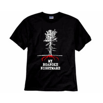 Camiseta American Horror Story My Roanoke Nightmare