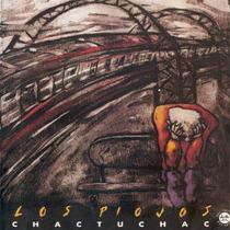 Los Piojos - Chac Tu Chac Remasterizado 2007 - Los Chiquibum