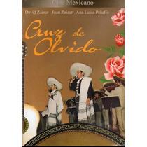 Cruz De Olvido. David Zaizar Y Ana Luisa Peluffo Formato Dvd