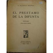 El Prestamo De La Difunta. Vicente Blasco Ibañez. $100.