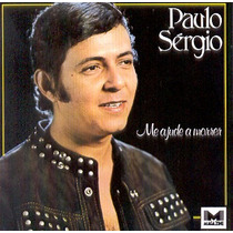 Cd Paulo Sergio - Me Ajude A Morrer