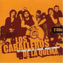 Caballeros De La Quema Obras Cumbres ( 2 Cd ) Los Chiquibum