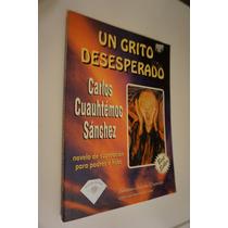 Un Grito Desesperado , Carlos Cuauhtémoc Sánchez , 1994