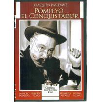 Pompeyo El Conquistador, Manolo Fábregas Y Joaquin Pardavé.